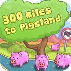 Jogo 300 Miles To Pigland