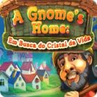 Jogo A Gnome's Home: Em Busca do Cristal da Vida