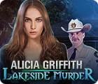 Jogo Alicia Griffith: Lakeside Murder