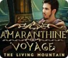 Jogo Amaranthine Voyage: The Living Mountain