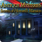 Jogo Antique Mysteries: Secrets of Howard's Mansion