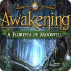 Jogo Awakening: A Floresta de Moonfell