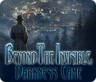 Jogo Beyond the Invisible: Darkness Came