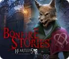 Jogo Bonfire Stories: Heartless