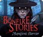 Jogo Bonfire Stories: Manifest Horror