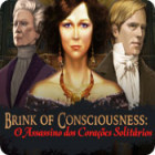 Jogo Brink of Consciousness: O Assassino dos Corações Solitários