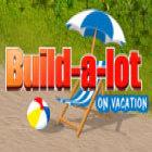 Jogo Build-a-lot: On Vacation