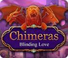 Jogo Chimeras: Blinding Love