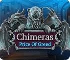 Jogo Chimeras: Price of Greed