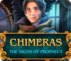 Jogo Chimeras: The Signs of Prophecy