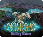 Jogo Chimeras: Wailing Waters