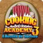 Jogo Cooking Academy 3: A Receita do Sucesso
