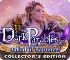 Jogo Dark Parables: Ballad of Rapunzel Collector's Edition
