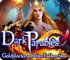 Jogo Dark Parables: Goldilocks and the Fallen Star