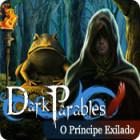 Jogo Dark Parables: O Príncipe Exilado