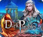 Jogo Dark Parables: The Match Girl's Lost Paradise