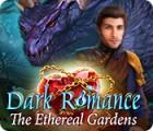 Jogo Dark Romance: The Ethereal Gardens
