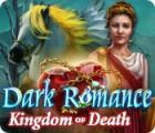 Jogo Dark Romance: Kingdom of Death