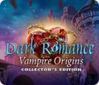 Jogo Dark Romance: Vampire Origins Collector's Edition