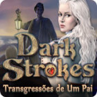 Jogo Dark Strokes: Transgressões de Um Pai