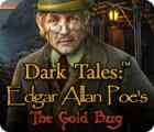 Jogo Dark Tales: Edgar Allan Poe O Escaravelho de Ouro