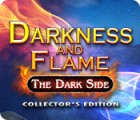 Jogo Darkness and Flame: The Dark Side Collector's Edition