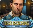Jogo Dead Reckoning: Lethal Knowledge