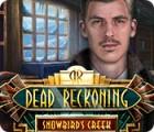 Jogo Dead Reckoning: Snowbird's Creek