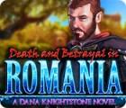 Jogo Death and Betrayal in Romania: A Dana Knightstone Novel