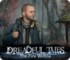 Jogo Dreadful Tales: The Fire Within