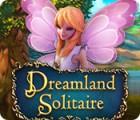 Jogo Dreamland Solitaire
