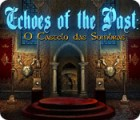 Jogo Echoes of the Past: O Castelo das Sombra