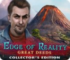 Jogo Edge of Reality: Great Deeds Collector's Edition