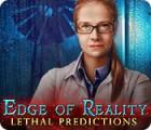 Jogo Edge of Reality: Lethal Predictions