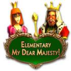 Jogo Elementary My Dear Majesty!