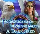 Jogo Enchanted Kingdom: A Dark Seed