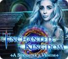 Jogo Enchanted Kingdom: A Stranger's Venom