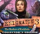 Jogo Enigmatis 3: The Shadow of Karkhala Collector's Edition