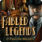 Jogo Fabled Legends: O Flautista Macabro
