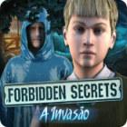 Jogo Forbidden Secrets: A Invasão
