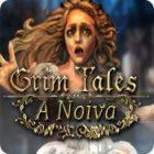 Jogo Grim Tales: A Noiva