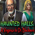 Jogo Haunted Halls: A Vingança do Dr. Blackmore