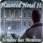 Jogo Haunted Hotel II: Acredite nas Mentiras