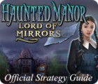 Jogo Haunted Manor: Lord of Mirrors Strategy Guide