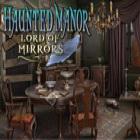 Jogo Haunted Manor: O Senhor dos espelhos