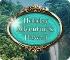 Jogo Holiday Adventures: Hawaii