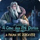 Jogo A Casa das Mil Portas 2: A Palma de Zoroaster