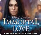 Jogo Immortal Love: Blind Desire Collector's Edition