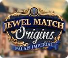 Jogo Jewel Match Origins: Palais Imperial