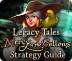 Jogo Legacy Tales: Mercy of the Gallows Strategy Guide